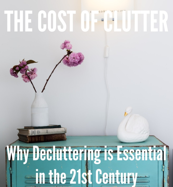 Why Decluttering is Essential in the 21st Centurl